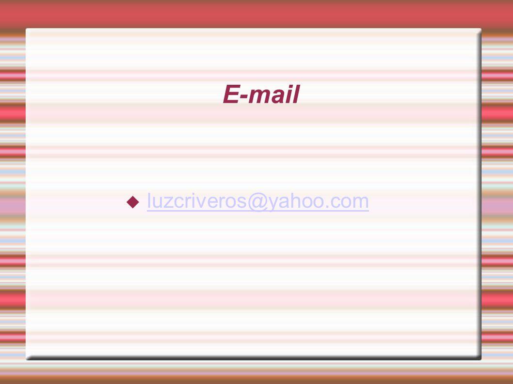 E-mail  luzcriveros@yahoo.com luzcriveros@yahoo.com