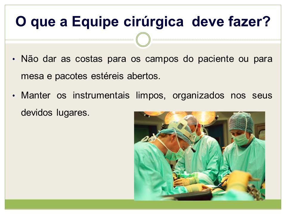 O que a Equipe cirúrgica deve fazer.