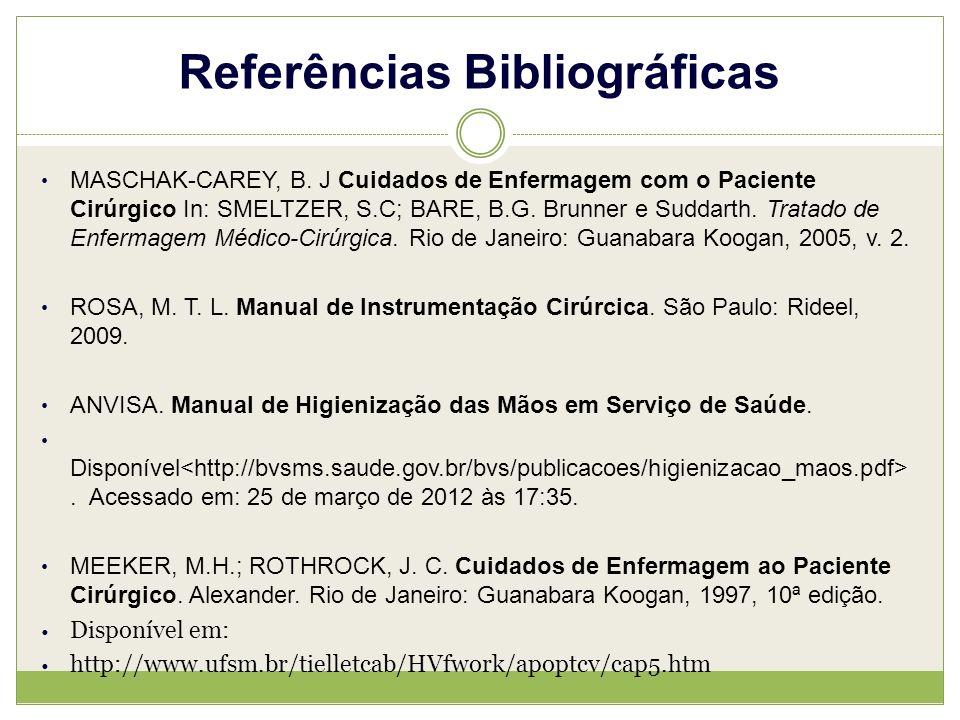 Referências Bibliográficas MASCHAK-CAREY, B.