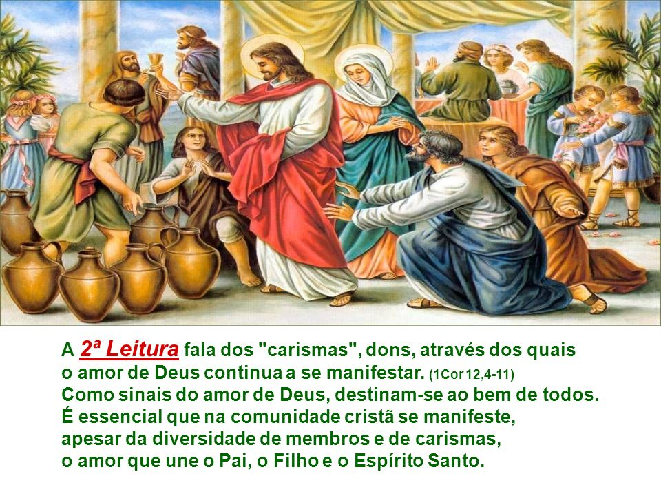 Na 1ª Leitura, a imagem do CASAMENTO revela a profunda união ue existe entre Deus e a Humanidade.