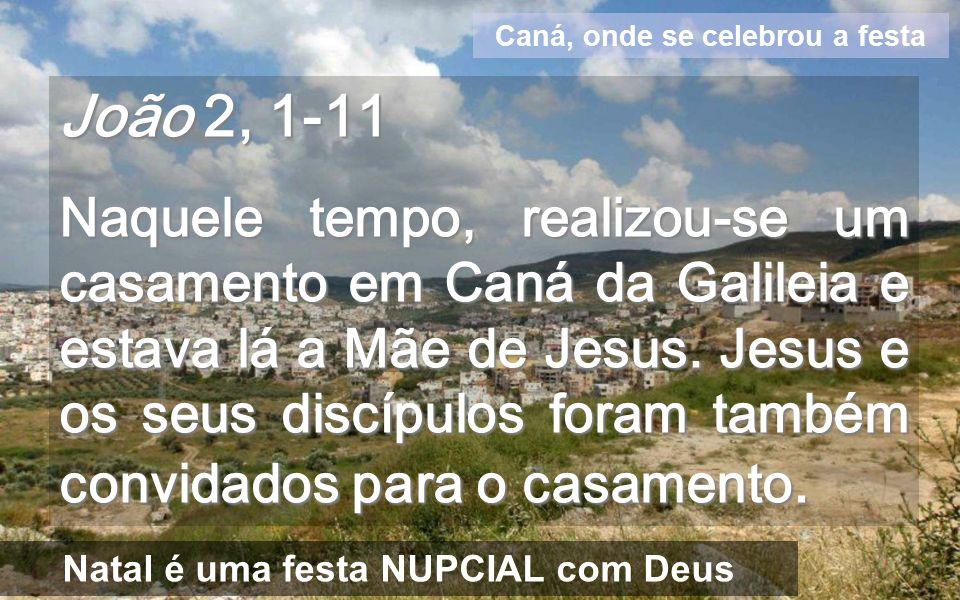 O REINO ESTÁ ENTRE VÓS Caná Tribus miraculis evoca hoje o terceiro milagre em Caná FILHO, TUDO O QUE É MEU É TEU