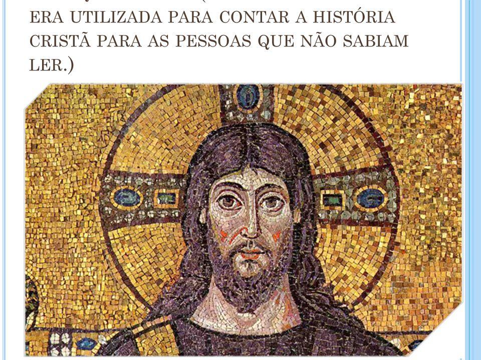 C ATEQUIZAR FIÉIS ( NA I DADE M ÉDIA A ARTE ERA UTILIZADA PARA CONTAR A HISTÓRIA CRISTÃ PARA AS PESSOAS QUE NÃO SABIAM LER.)
