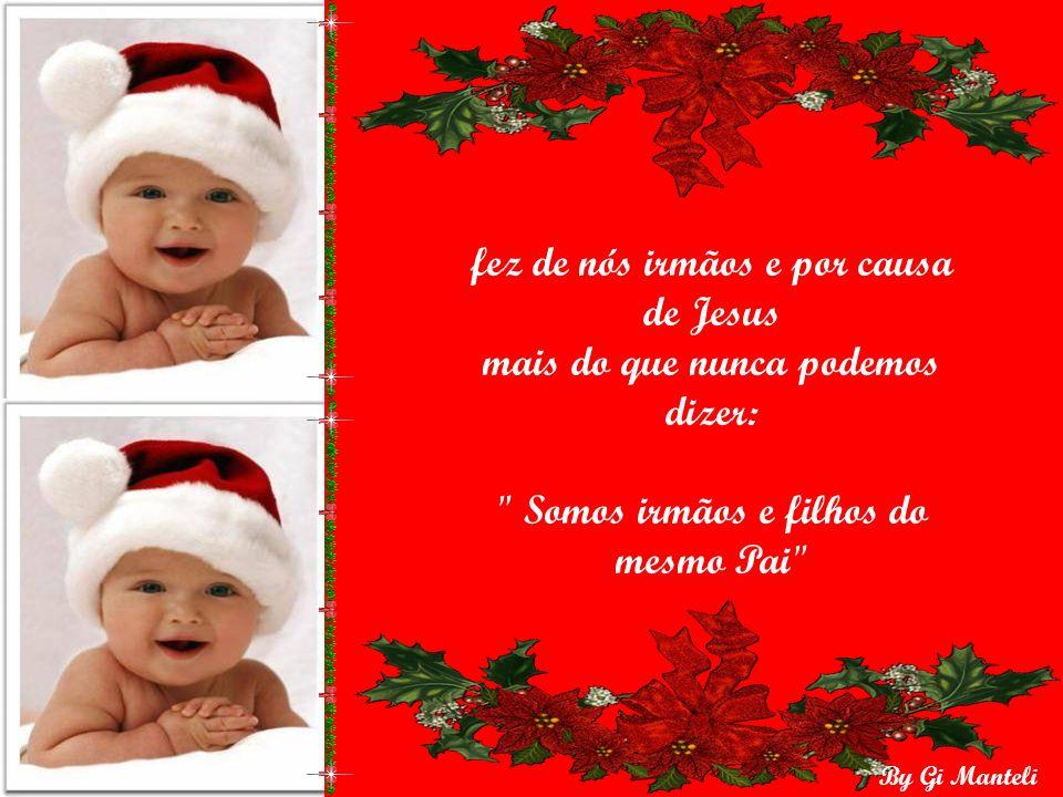 By Gi Manteli Pela vontade do Pai o nascimento de Cristo nos deu um Salvador,
