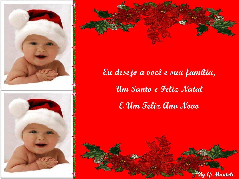 By Gi Manteli Nessa paz natalina que nos envolve e nos leva a uma reflexão da importância do Natal...