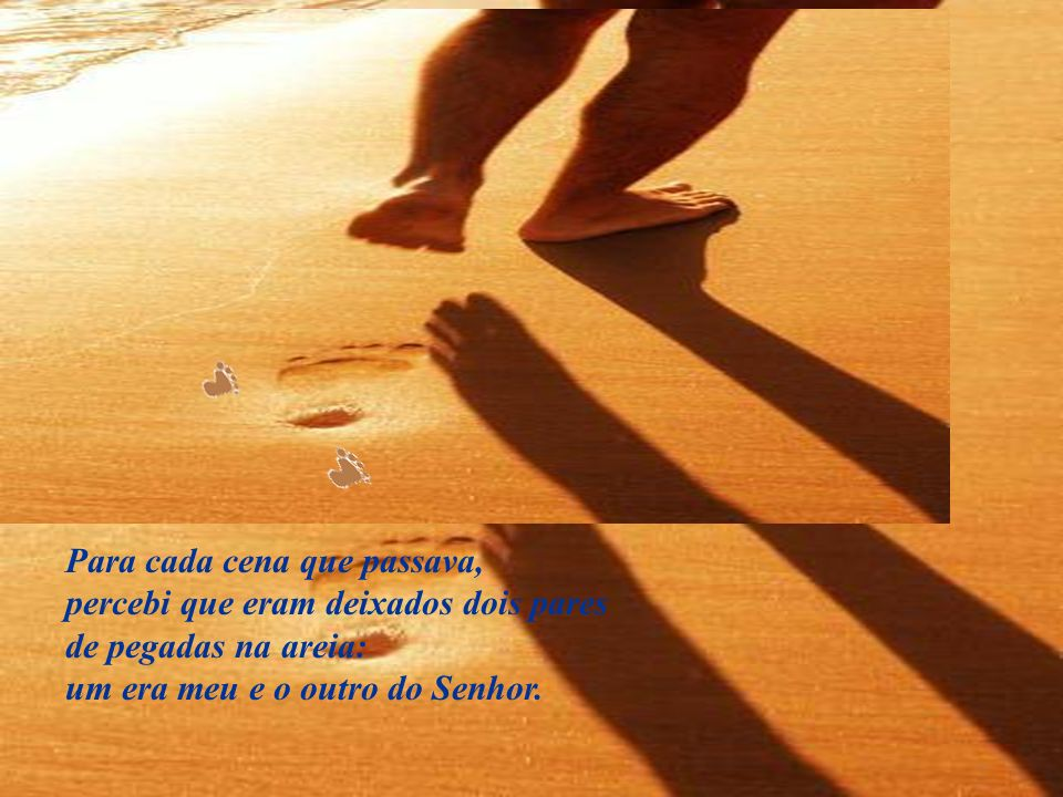 Uma noite eu tive um sonho... Sonhei que estava andando na praia com o Senhor...