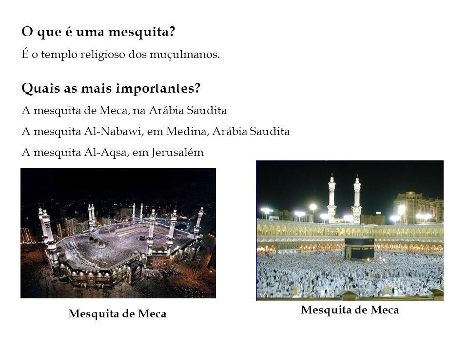 O que é uma mesquita.É o templo religioso dos muçulmanos.