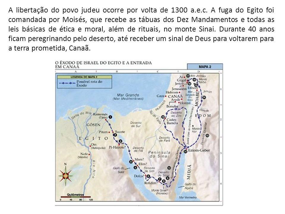A libertação do povo judeu ocorre por volta de 1300 a.e.c. A fuga do Egito foi comandada por Moisés, que recebe as tábuas dos Dez Mandamentos e todas