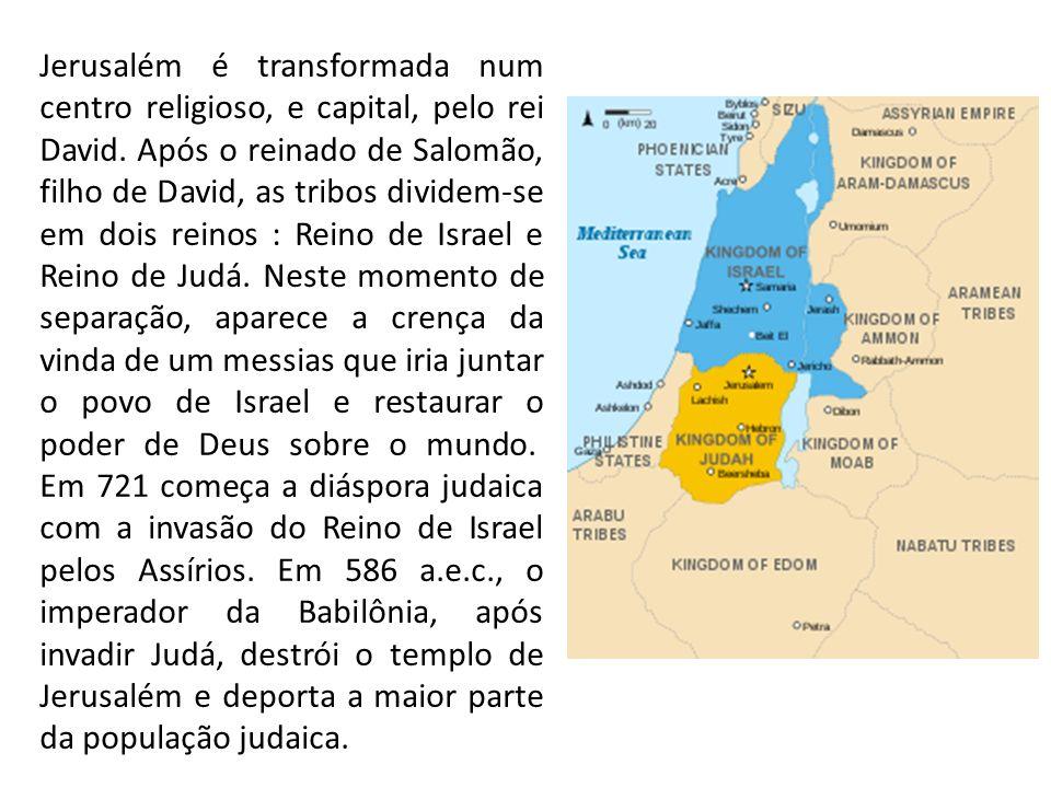 Jerusalém é transformada num centro religioso, e capital, pelo rei David. Após o reinado de Salomão, filho de David, as tribos dividem-se em dois rein