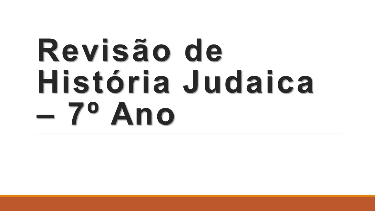 Revisão de História Judaica – 7º Ano
