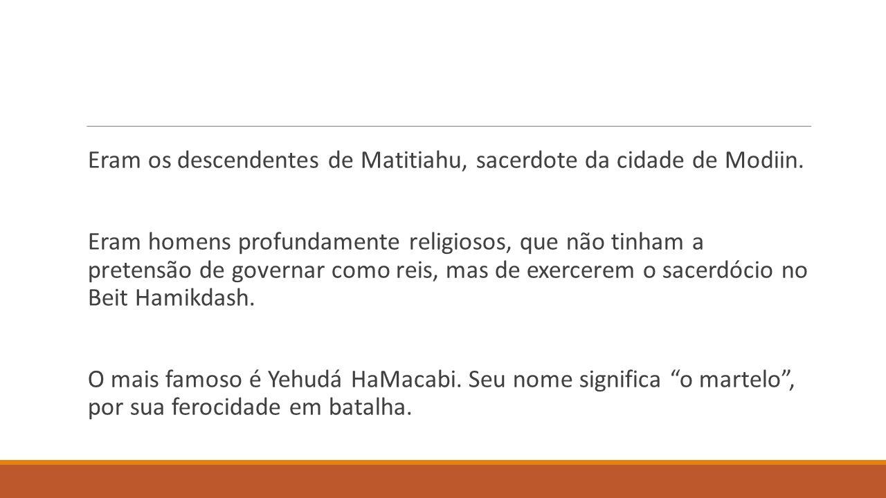 Essênios (Issiim) Rejeição completa da vida em sociedade Viviam no deserto para esperar o Maschiach Compilaram os chamados Manuscritos do Mar Morto – uma série de documentos que continham cópias da Torá e de outros livros.