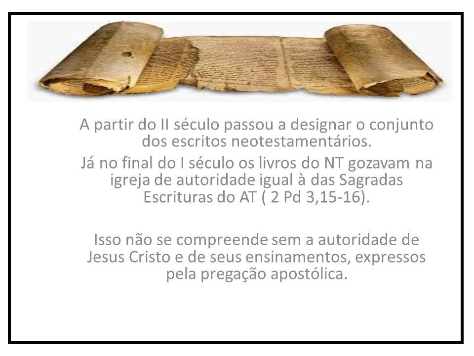 A partir do II século passou a designar o conjunto dos escritos neotestamentários.