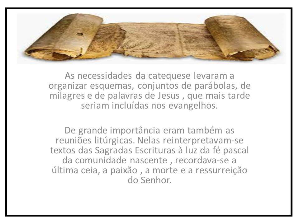 As necessidades da catequese levaram a organizar esquemas, conjuntos de parábolas, de milagres e de palavras de Jesus, que mais tarde seriam incluídas nos evangelhos.