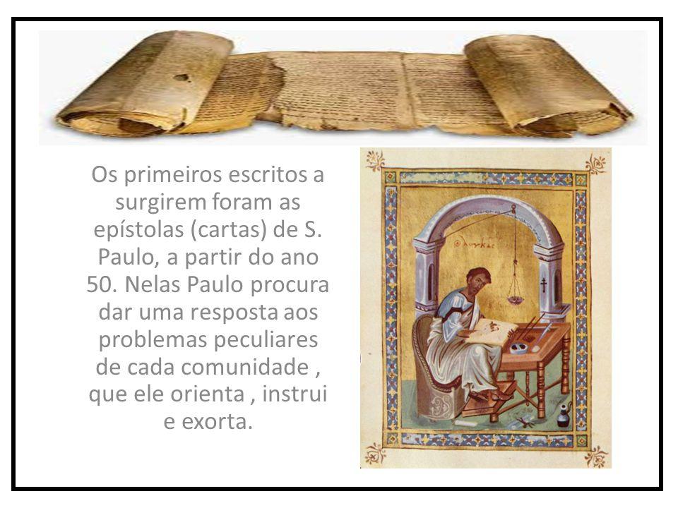 Os primeiros escritos a surgirem foram as epístolas (cartas) de S.