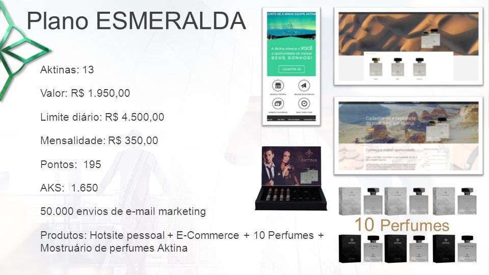 Plano DIAMANTE Pontos: 345 Valor: R$ 3.450,00 Limite diário: R$ 7.500,00 100.000 envios de e-mail marketing AKS: 2.100 Mensalidade: R$ 500,00 Aktinas: 25 Produtos: Hotsite pessoal + E-Commerce + 20 Perfumes + Mostruário de perfumes Aktina 20 Perfumes
