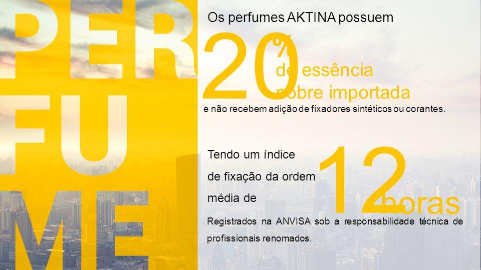 20 de essência nobre importada % 12 horas Tendo um índice de fixação da ordem média de Os perfumes AKTINA possuem Registrados na ANVISA sob a responsabilidade técnica de profissionais renomados.