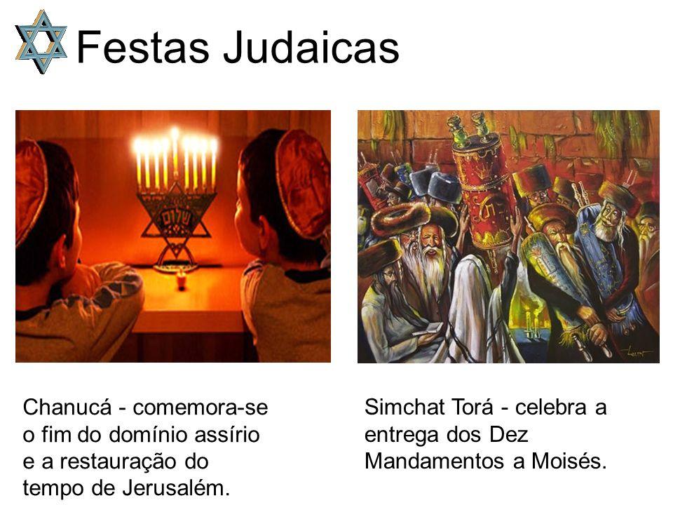 Festas Judaicas Chanucá - comemora-se o fim do domínio assírio e a restauração do tempo de Jerusalém.
