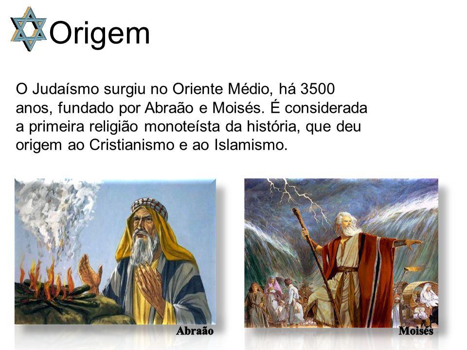 Origem O Judaísmo surgiu no Oriente Médio, há 3500 anos, fundado por Abraão e Moisés.
