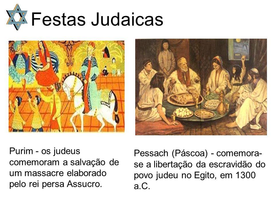 Festas Judaicas Purim - os judeus comemoram a salvação de um massacre elaborado pelo rei persa Assucro.