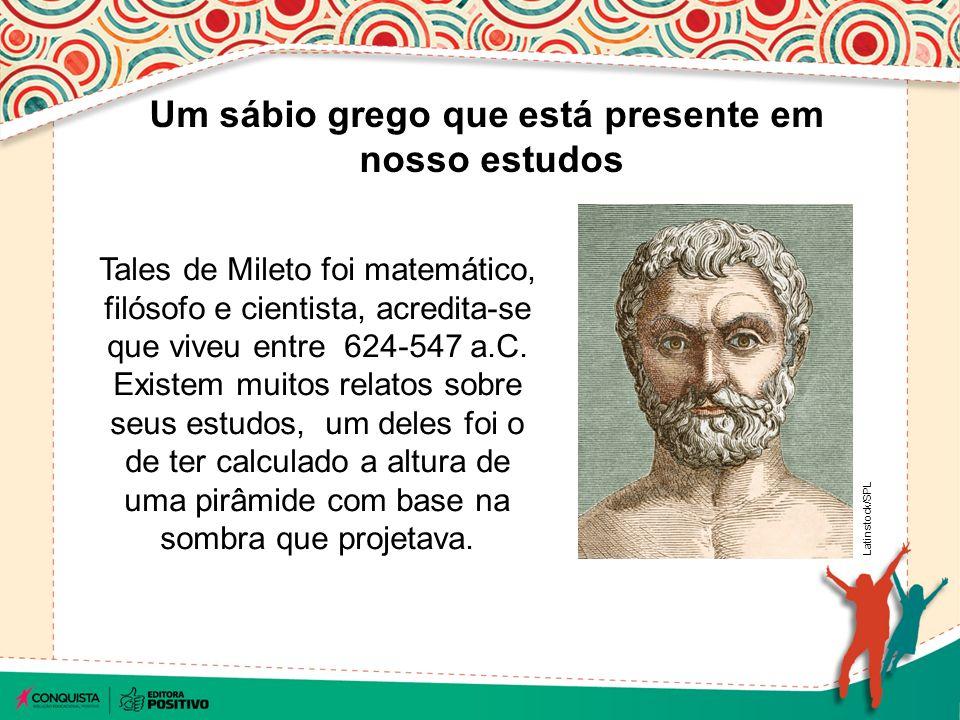 Tales de Mileto foi matemático, filósofo e cientista, acredita-se que viveu entre 624-547 a.C.