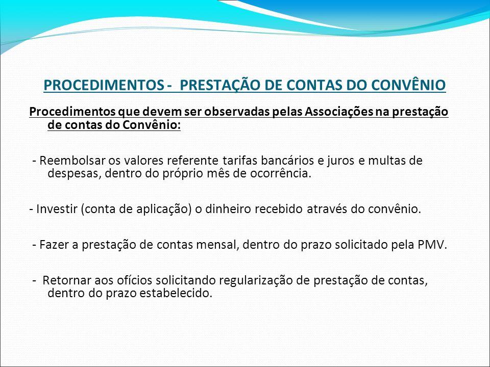 PROCEDIMENTOS - PRESTAÇÃO DE CONTAS DO CONVÊNIO Procedimentos que devem ser observadas pelas Associações na prestação de contas do Convênio: - Reembol