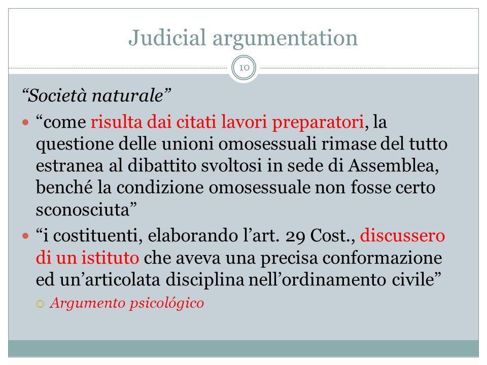 Judicial argumentation Società naturale come risulta dai citati lavori preparatori, la questione delle unioni omosessuali rimase del tutto estranea al