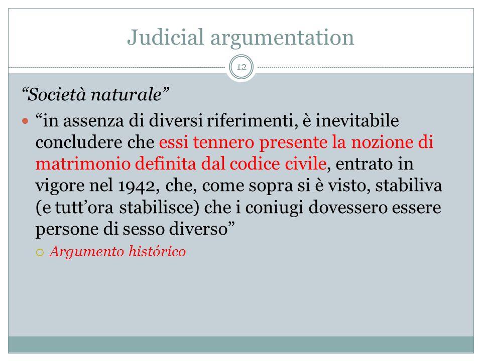 Judicial argumentation Società naturale in assenza di diversi riferimenti, è inevitabile concludere che essi tennero presente la nozione di matrimonio