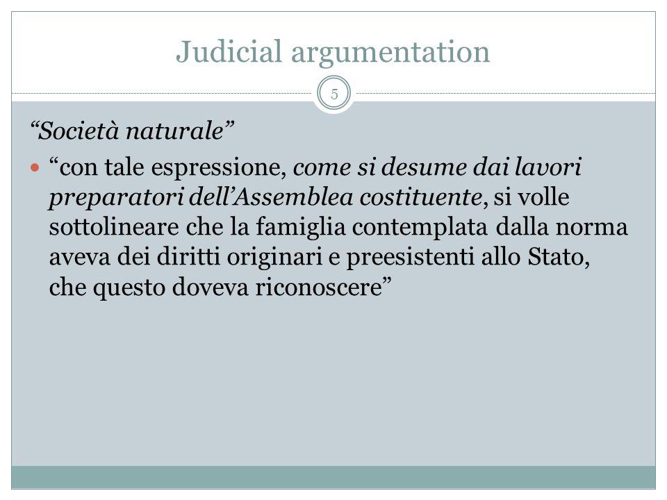 Judicial argumentation Società naturale con tale espressione, come si desume dai lavori preparatori dellAssemblea costituente, si volle sottolineare c