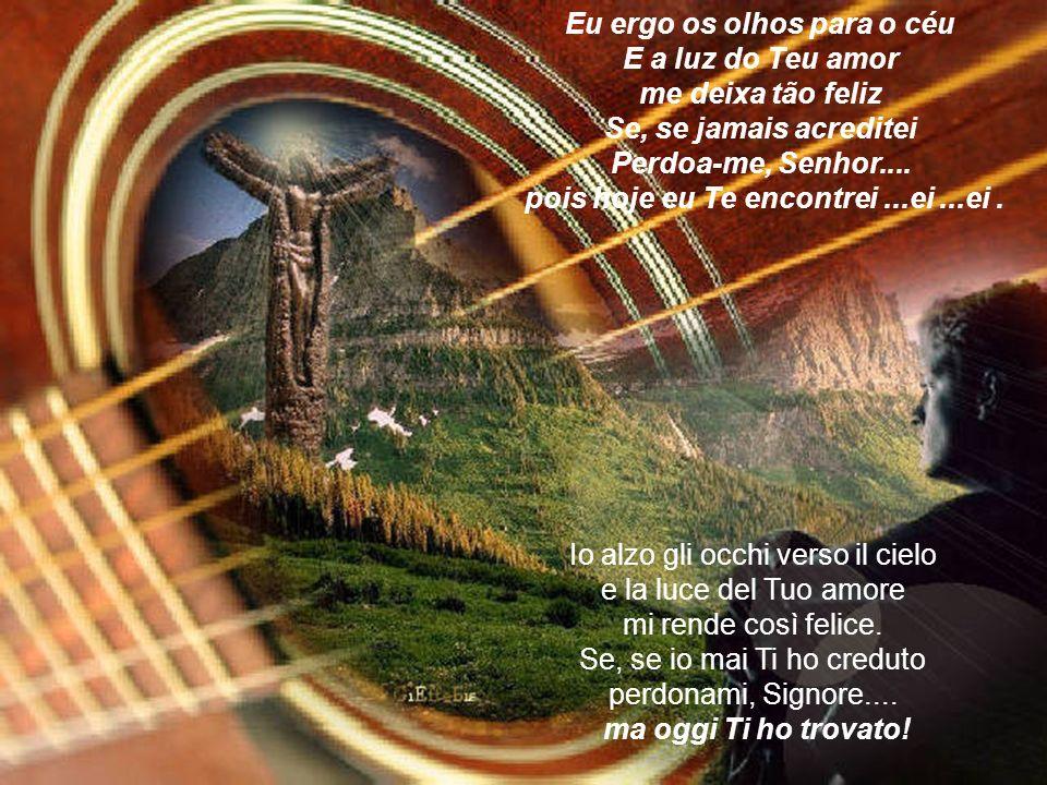 Cabelos longos iguais aos meus Tu és o Cristo, filho de Deus Tanta ternura em Teu olhar Tua presença me faz chorar...