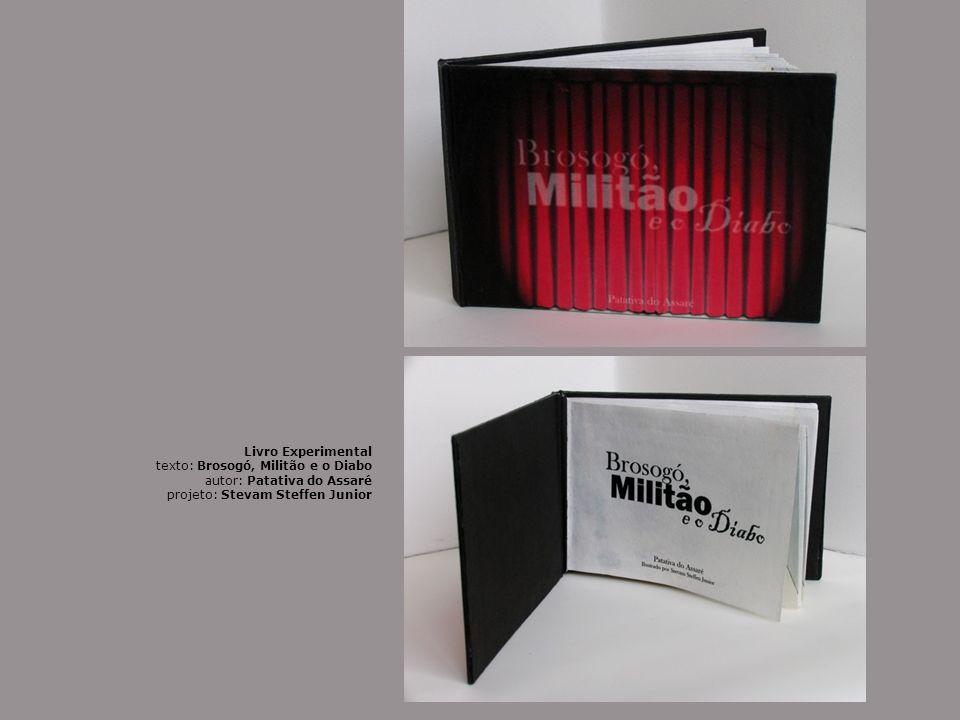 Livro Experimental texto: Brosogó, Militão e o Diabo autor: Patativa do Assaré projeto: Stevam Steffen Junior