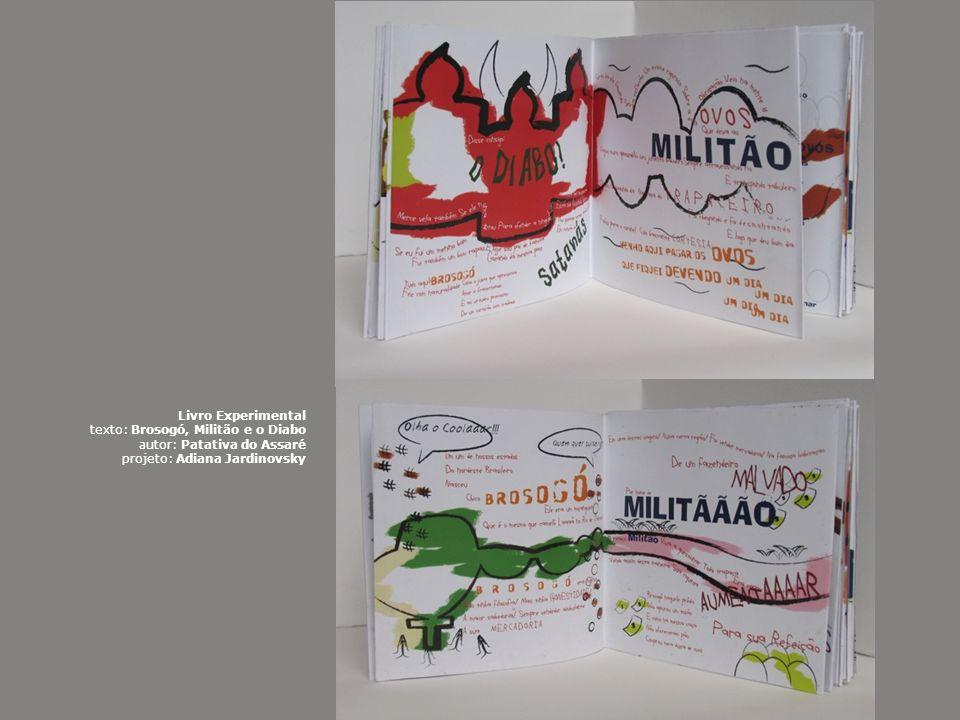 Livro Experimental texto: Brosogó, Militão e o Diabo autor: Patativa do Assaré projeto: Adiana Jardinovsky