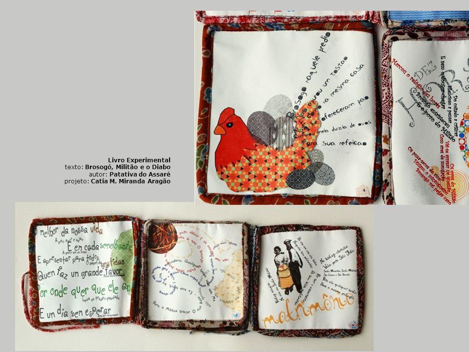 Livro Experimental texto: Brosogó, Militão e o Diabo autor: Patativa do Assaré projeto: Catia M. Miranda Aragão