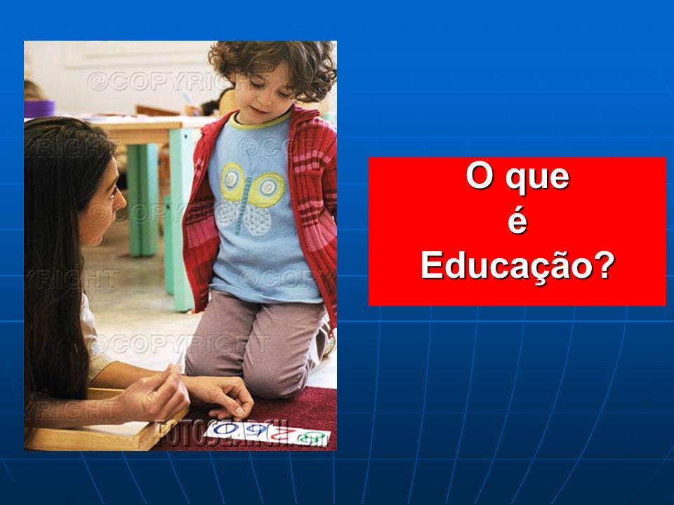 O que éEducação?