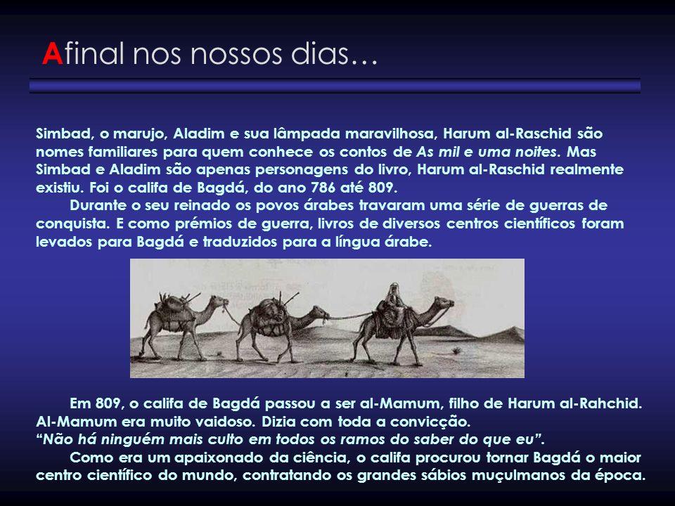 Simbad, o marujo, Aladim e sua lâmpada maravilhosa, Harum al-Raschid são nomes familiares para quem conhece os contos de As mil e uma noites. Mas Simb