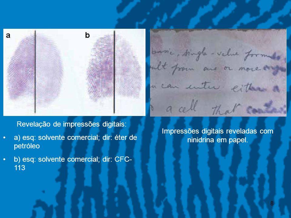 8 Revelação de impressões digitais: a) esq: solvente comercial; dir: éter de petróleo b) esq: solvente comercial; dir: CFC- 113 Impressões digitais re