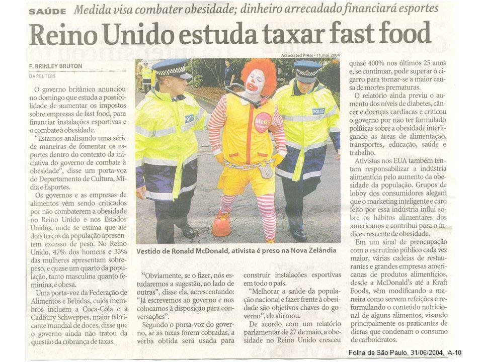 Folha de São Paulo, 07/06/2004,, A-10 Folha de São Paulo, 31/06/2004, A-10
