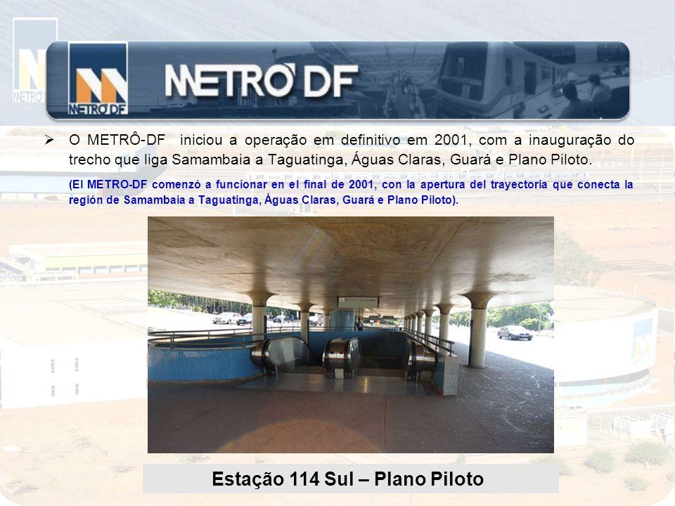 O METRÔ-DF iniciou a operação em definitivo em 2001, com a inauguração do trecho que liga Samambaia a Taguatinga, Águas Claras, Guará e Plano Piloto.