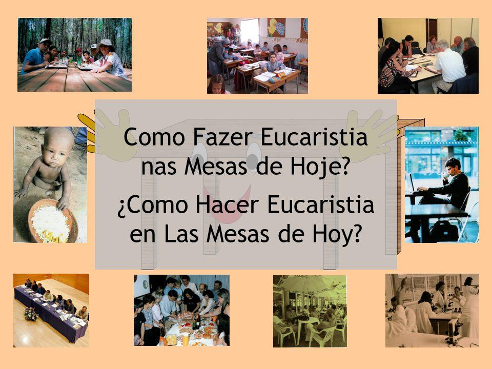 Como Fazer Eucaristia nas Mesas de Hoje ¿Como Hacer Eucaristia en Las Mesas de Hoy