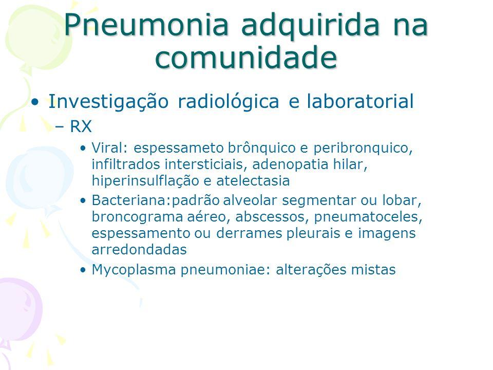 Investigação radiológica e laboratorial –RX Viral: espessameto brônquico e peribronquico, infiltrados intersticiais, adenopatia hilar, hiperinsulflaçã