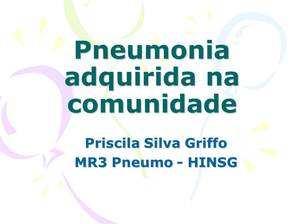 Pneumonia adquirida na comunidade Priscila Silva Griffo MR3 Pneumo - HINSG