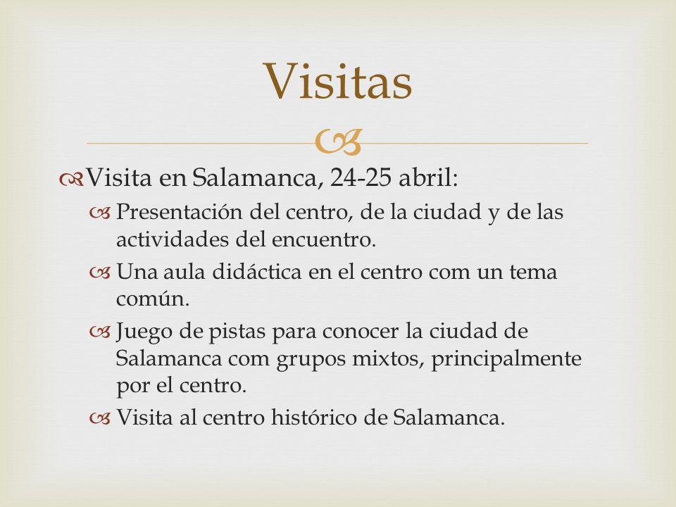 Visita en Salamanca, 24-25 abril: Presentación del centro, de la ciudad y de las actividades del encuentro.