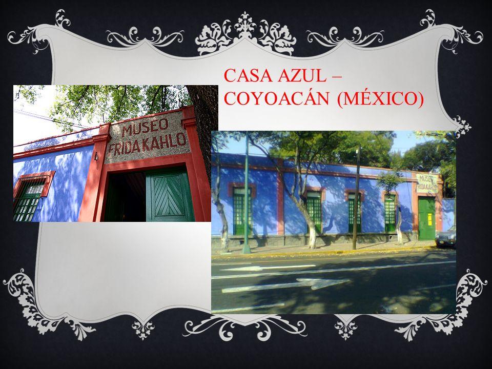 CASA AZUL – COYOACÁN (MÉXICO)