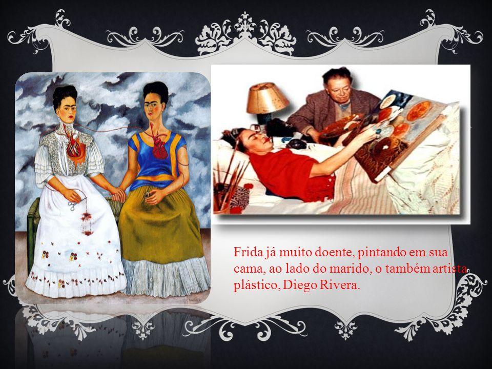 Frida já muito doente, pintando em sua cama, ao lado do marido, o também artista plástico, Diego Rivera.