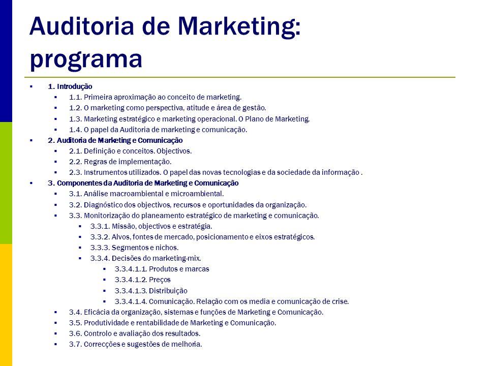 Etapas da Auditoria de Marketing Diagnóstico dos objectivos, recursos e oportunidades É o processo que identifica as áreas de actuação favoráveis e praticáveis pela empresa.