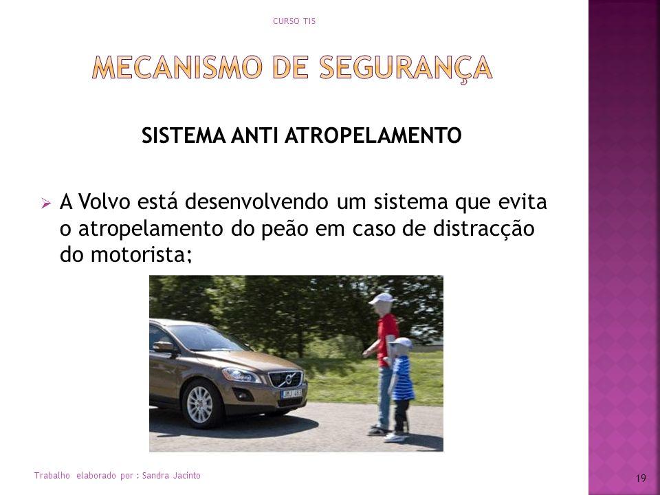SISTEMA ANTI ATROPELAMENTO A Volvo está desenvolvendo um sistema que evita o atropelamento do peão em caso de distracção do motorista; CURSO TIS Traba