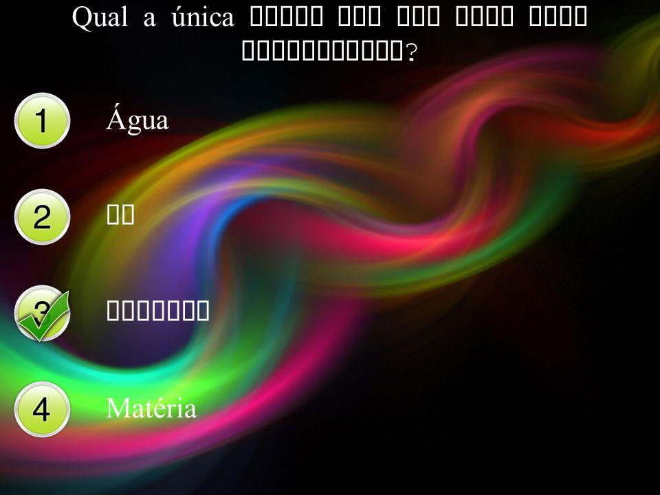 Qual a única coisa que uma onda pode transportar ? Água Ar Energia Matéria