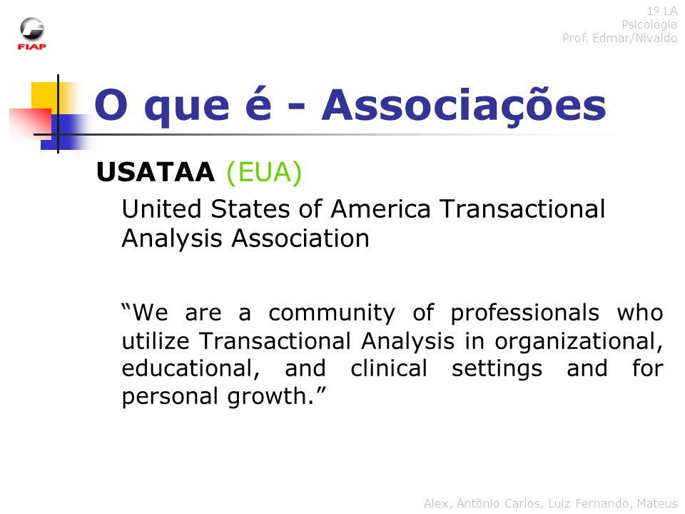 O que é - Associações USATAA (EUA) United States of America Transactional Analysis Association We are a community of professionals who utilize Transac