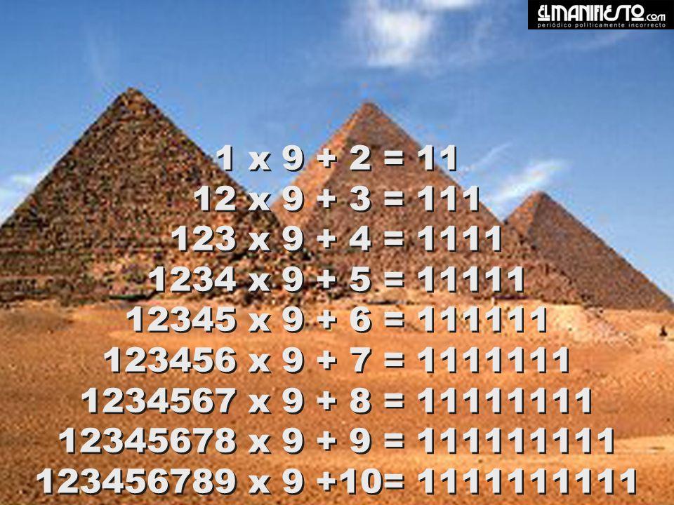 1 x 8 + 1 = 9 12 x 8 + 2 = 98 123 x 8 + 3 = 987 1234 x 8 + 4 = 9876 12345 x 8 + 5 = 98765 123456 x 8 + 6 = 987654 1234567 x 8 + 7 = 9876543 12345678 x