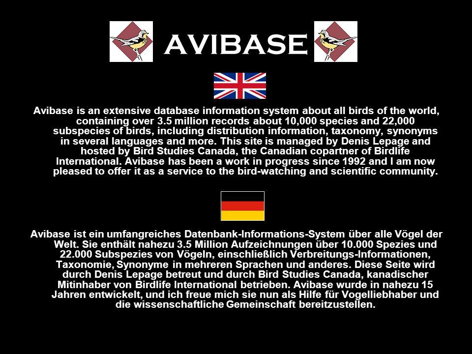 AVIBASE http://www.bsc-eoc.org/avibase/ Avibase est un système informatique complet sur toutes les espèces d'oiseaux du monde qui comporte plus de 3.5