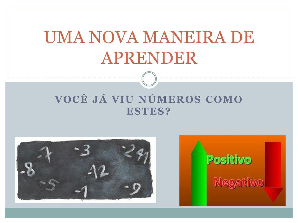 VOCÊ JÁ VIU NÚMEROS COMO ESTES? UMA NOVA MANEIRA DE APRENDER