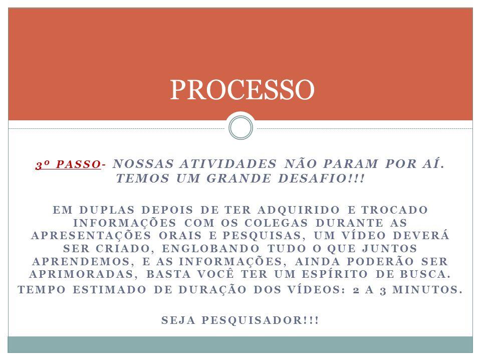3º PASSO- NOSSAS ATIVIDADES NÃO PARAM POR AÍ.TEMOS UM GRANDE DESAFIO!!.